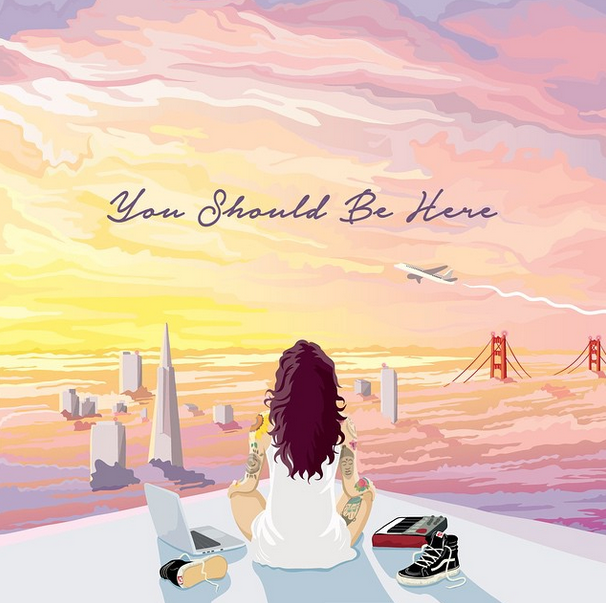 Kehlani - You Should Be Here_LifeIsTremendez